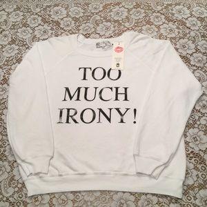"Wildfox Sample ""Too Much Irony!"" Sweatshirt Small"